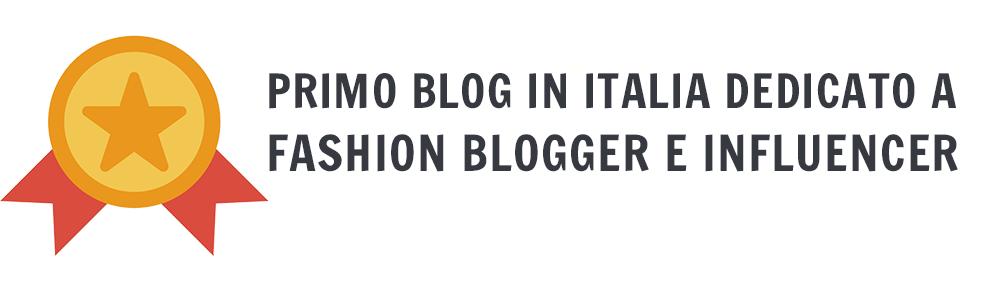 Primo blog in Italia dedicato a Fashion Blogger e Influencer
